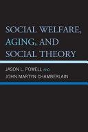Social Welfare  Aging  and Social Theory