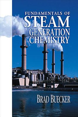 Fundamentals of Steam Generation Chemistry PDF