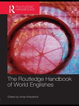 The Routledge Handbook of World Englishes PDF