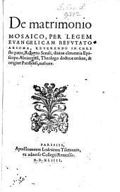 De matromonio mosaico per legem evangelicam refutato Axioma