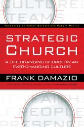Strategic Church: A Life-Changing Church in an Ever-Changing Culture