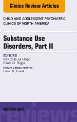 Substance Use Disorders: Part II, An Issue of Child and Adolescent Psychiatric Clinics of North America, E-Book