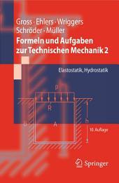 Formeln und Aufgaben zur Technischen Mechanik 2: Elastostatik, Hydrostatik, Ausgabe 10