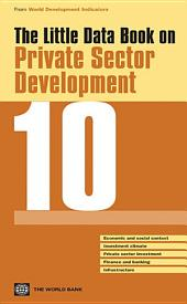The Little Data Book on Private Sector Development 2010