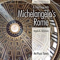 A Journey Into Michelangelo s Rome PDF