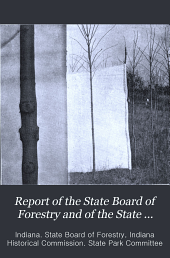 Report of the State Board of Forestry and of the State Park Committee of the State of Indiana: Volume 10
