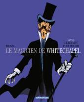 Le Magicien de Whitechapel - Tome 3 - L'éternité pour mourir