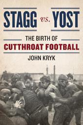 Stagg vs. Yost: The Birth of Cutthroat Football