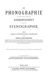 Die Phonographie in ihrem Verhaltniss zur Kurrentschrift und zur Stenographie: drei popular-wissenschaftliche Ahhandlungen