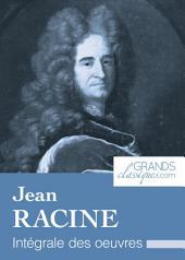 Jean Racine: Intégrale des œuvres