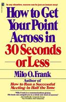 How to Get Your Point Across in 30 Seconds Or Less PDF