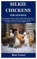 Silkie Chickens for Newbies