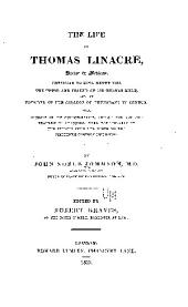 The life of Thomas Linacre: doctor in medicine ...