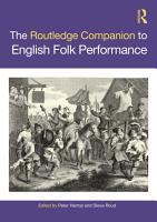 The Routledge Companion to English Folk Performance PDF