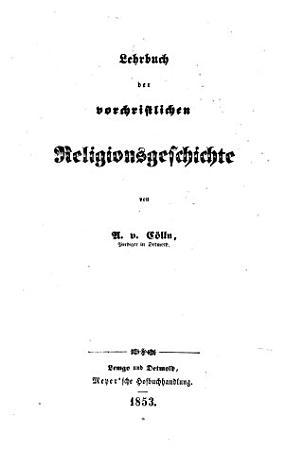 Lehrbuch der Religionswissenschaft f  r die obern Classen gelehrter Schulen von A  v  C  lln     PDF