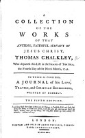 A Collection of the Works of that Ancient     Servant of Jesus Christ  Thomas Chalkley     To which is prefix d  a Journal of his Life  Travels  and Christian Experiences  written by himself  The fourth edition PDF