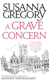 A Grave Concern: The Twenty Second Chronicle of Matthew Bartholomew