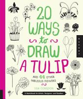 20 Ways to Draw a Tulip and 44 Other Fabulous Flowers PDF