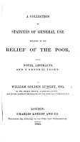 A Collection of Statutes of general use relating to the relief of the Poor  with notes PDF