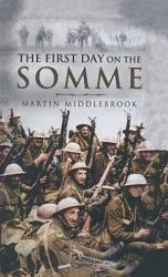 The First Day On The Somme Book PDF