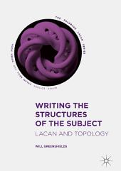 Writing the Structures of the Subject: Lacan and Topology