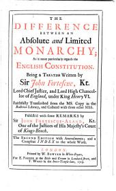 The Difference Between an Absolute and Limited Monarchy: As it More Particularly Regards the English Constitution