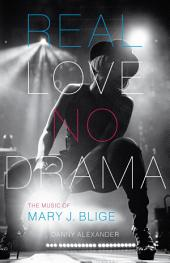 Real Love, No Drama: The Music of Mary J. Blige