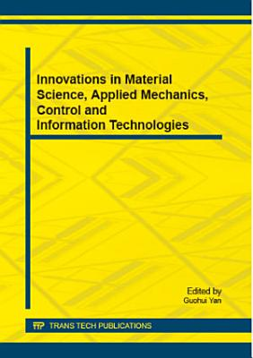 Innovations in Material Science, Applied Mechanics, Control and Information Technologies