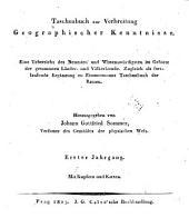 Taschenbuch zur verbreitung geographischer kenntnisse: Eine übersicht des neuesten und wissenswürdigsten im gebiete der gesammten länder- und völkerkunde, Band 1