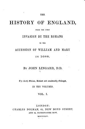 The History of England  from the First Invasion by the Romans to the Accession of William and Mary in 1688 PDF