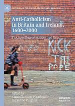 Anti-Catholicism in Britain and Ireland, 1600–2000