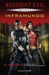 Inframundo: Resident Evil. Volumen 4