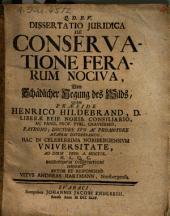 Dissertatio iuridica de conservatione ferarum nociva