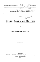 Annual Report of the State Board of Health of Massachusetts: Volume 36