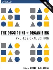 The Discipline of Organizing: Professional Edition: Edition 4
