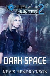 Rogue Hunter: Dark Space