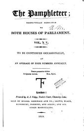 Pamphleteer: Dedicated to Both Houses of Parliament, to be Continued Occasionally, Volume 15