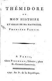 Thémidore Ou Mon Histoire Et Celle De Ma Maitresse: Volume1