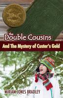 The Double Cousins and the Mystery of Custer   s Gold PDF
