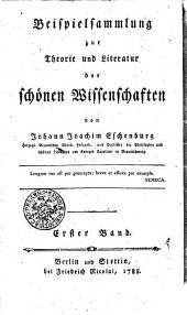 Beispielsammlung zur Theorie und Literatur der schönen Wissenschaften: Erster Band, Band 1