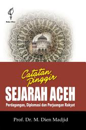 Catatan Pinggir Sejarah Aceh: Perdagangan, Diplomasi, dan Perjuangan Rakyat