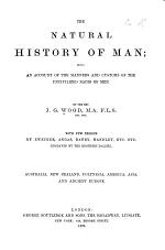 The Natural History of Man: Australia, New Zealand, Polynesia, America, Asia, and ancient Europe