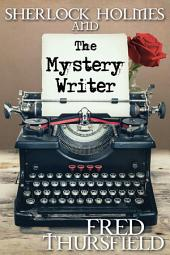 Sherlock Holmes and the Mystery Writer