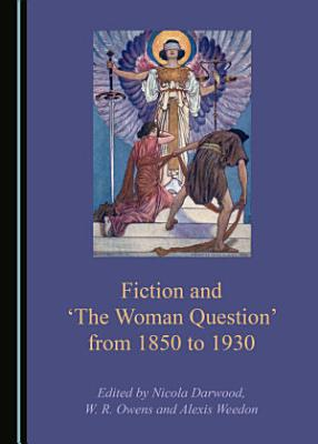 Fiction and    The Woman Question    from 1850 to 1930 PDF