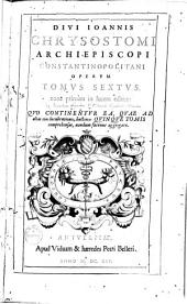¬Divi ¬Joannis ¬Chrysostomi ... opera omnia: Volume 6