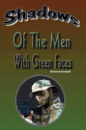 Shadows of the Men with Green Faces