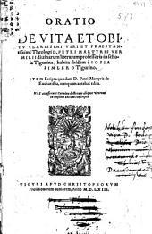 Oratio de vita et obitu clarissimi viri et praestantissimi theologi D. Petri Martyris Vermilii, divinarum literarum professoris in schola Tigurina