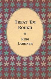 Treat 'Em Rough - Letters From Jack The Kaiser Killer