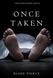 Once Taken (A Riley Paige Mystery--Book 2)