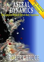 Astral Dynamics: The Complete Book of Out-of-Body Experience